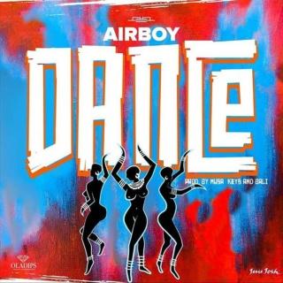 [Music & Video] Airboy – Dance | Mp3 Airboy10