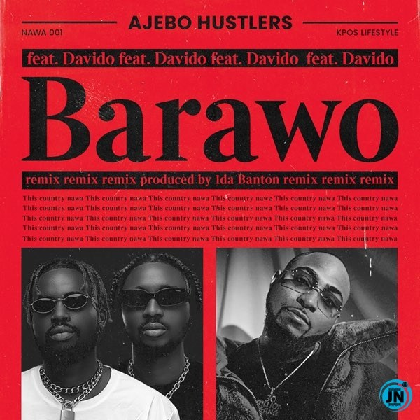 [Music] Ajebo Hustlers – Barawo (Remix) ft. Davido | Download Mp3 Ajebo-10
