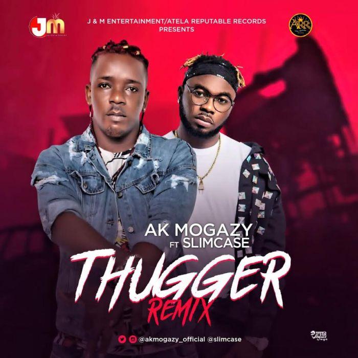 [Download Music] AK Mogazy x Slimcase – Thugger (Remix) Ak-mog10