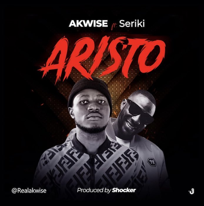 [Music] AKWise Ft. Seriki – Aristo   Mp3 Akwise10