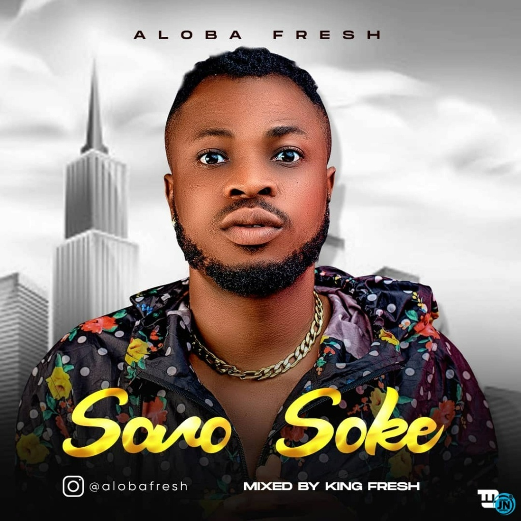 [Music] Aloba Fresh – Soro Soke | Download MP3 Aloba-10