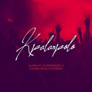 [Music] Aloma – Kpalanpolo Ft. Superwozzy & Chinko Ekun, Idowest | Mp3 Aloma-11
