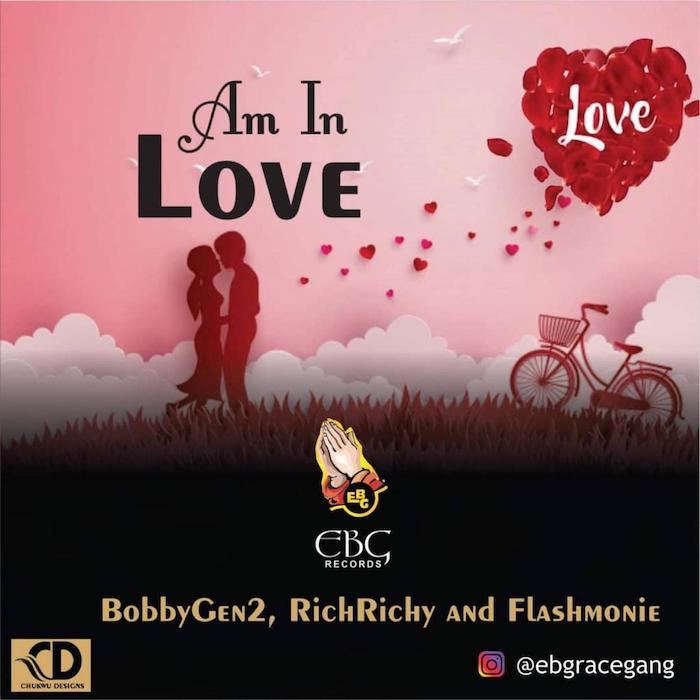 [Music] EBG Records Ft. Bobbygen2 x Richrichy x Flashmoni – Am In Love | Mp3 Am-in-10