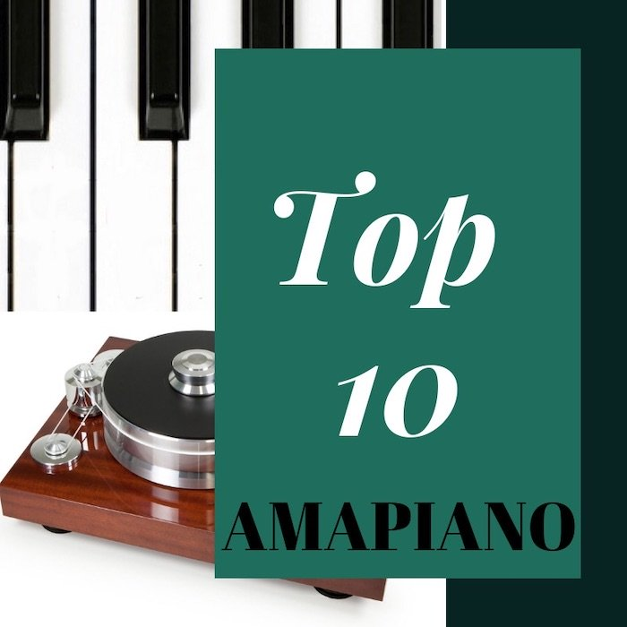Top Amapiano Tracks That Should Be On Your Playlist This 2020 Ama10
