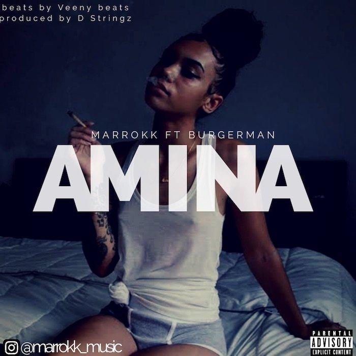 [Music] Marrokk Ft. BurgerMan – Amina | Mp3 Amina10