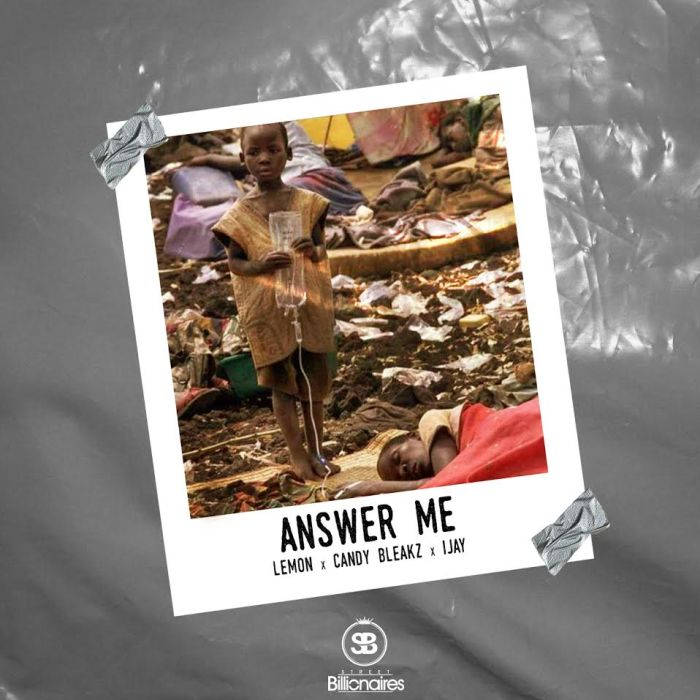 [Download Music] Lemon x Candy Bleakz x iJay – Answer Me Answer10