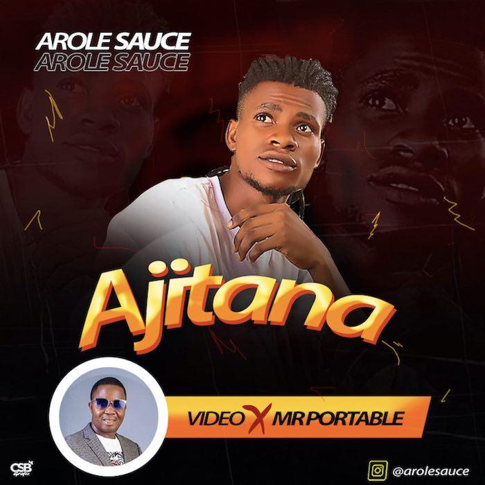 [Music] Arole Sauce – Ajitana | Mp3 Arole10