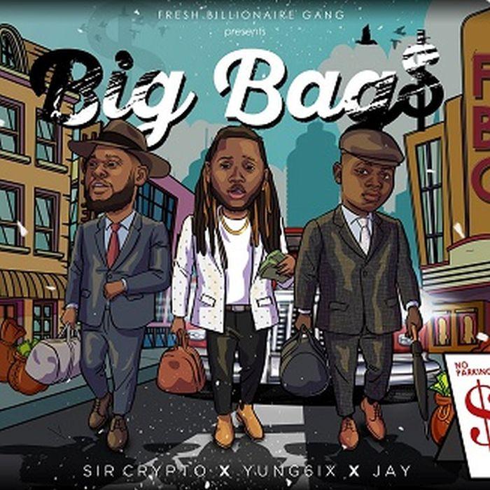[Download Music] Jay X Sir Crypto Ft. Yung6ix – Big Bags Art-211
