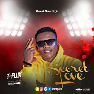 [Music] T-Plux – Secret Love | Mp3 Art-wo11