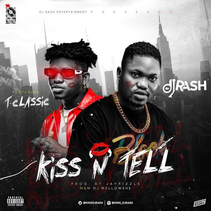 """[Music] DJ Rash – """"Kiss n Tell"""" Ft. T-Classic   Mp3 Art21"""