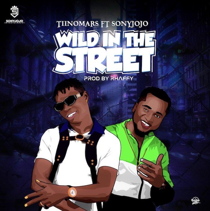 "[Music] Tino Mars – ""Wild On The Street"" Ft. Sonyjojo | Mp3 Artt10"
