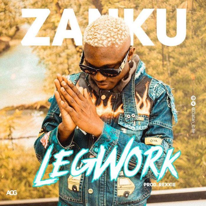 [Download Music] Zlatan – Zanku (Legwork) Artwor11