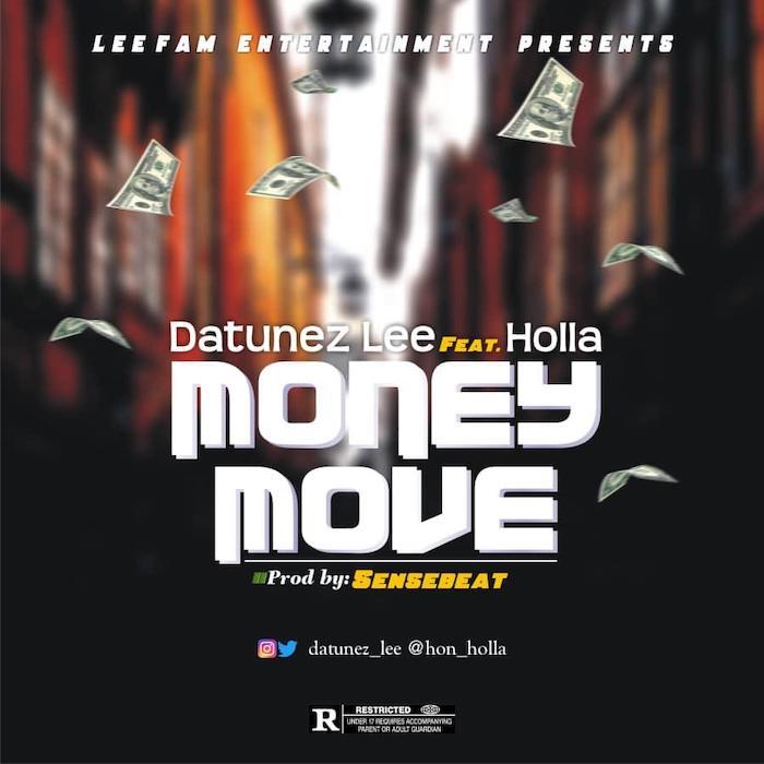 "[Music] Datunez Lee – ""Money Move"" Ft. Holla | Mp3 Artwor16"