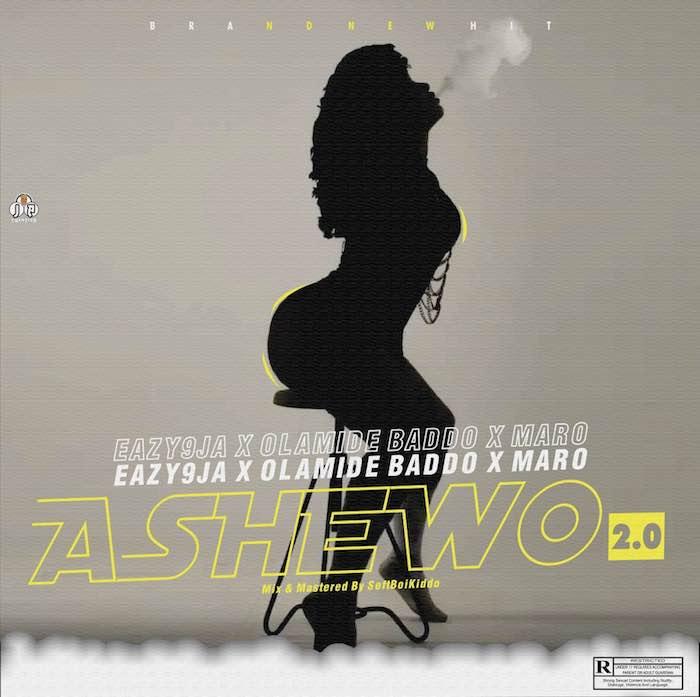[Music] Eazy9ja – Ashewo 2.0 Ft. Olamide x Maro | Download Mp3 Ashewo10