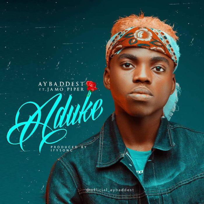 [Download Music] AY Baddest Ft. Jamo Pyper – Aduke (Prod. by IFYSong) Ay-bad10