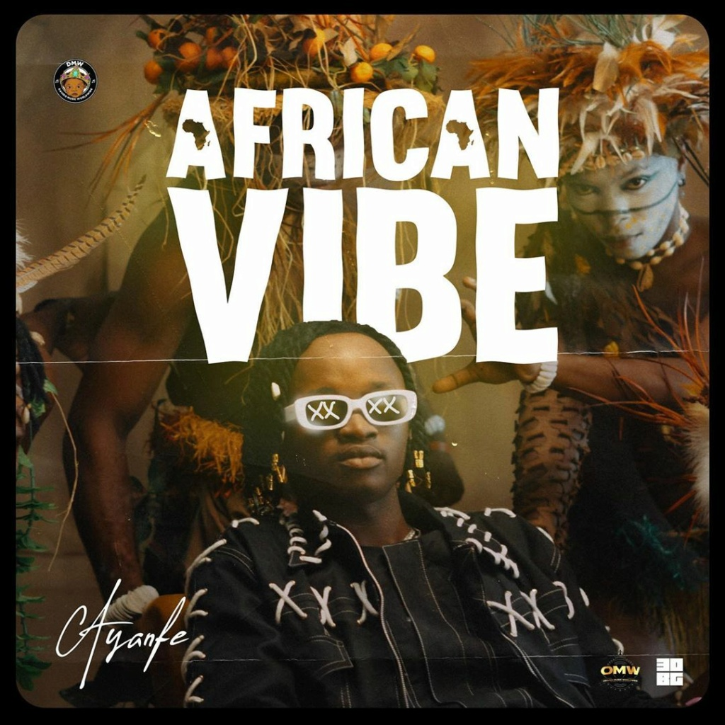 [Music] Ayanfe — African Vibe | Download Mp3 Ayanfe12