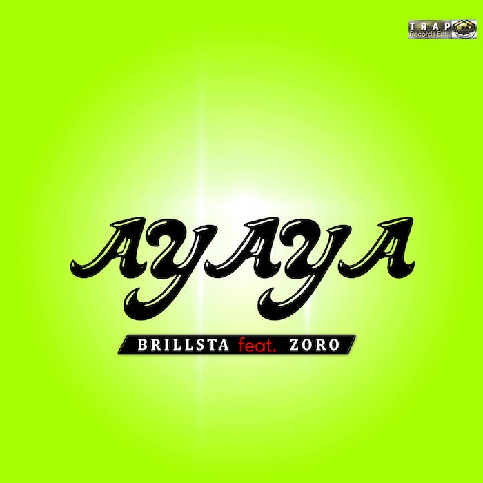 [Music] Brillsta Ft. Zoro – Ayaya | Mp3 Ayaya-10