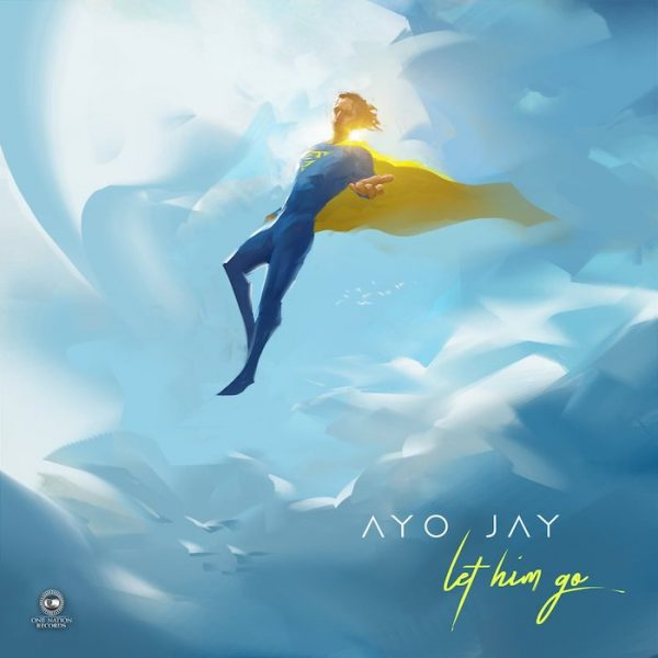 [Download Music] Let Him Go By Ayo Jay  Ayo-ja10