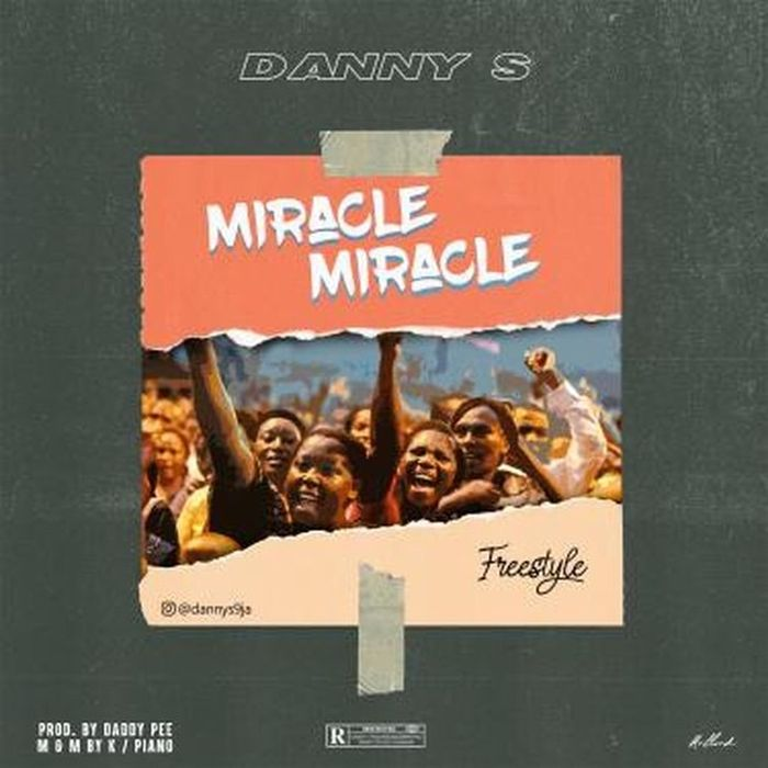 Danny S – Miracle Miracle (Freestyle) | 9Jatechs Music Mp3 B55a9810