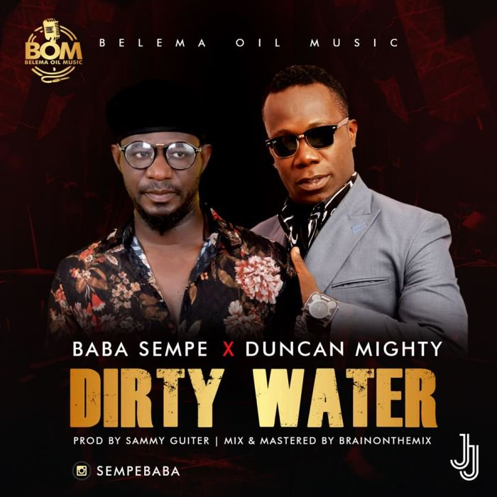 "Baba Sempe – ""Dirty Water"" Ft. Duncan Mighty 