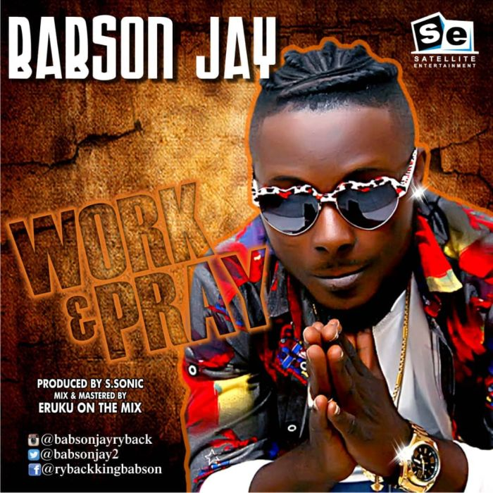 [Download Music] Babson Jay – Work And Pray Babson10