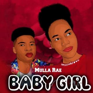 [Music] Mulla Rae – Baby Girl | Mp3 Babygi10