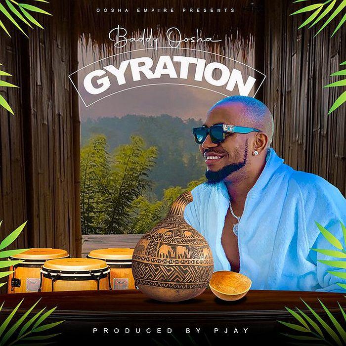 [Music] Baddy Oosha – Gyration | Mp3 Baddy-17