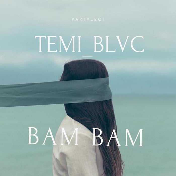 [Music] Temi Blvc – Bam Bam | Mp3 Bam-ba10