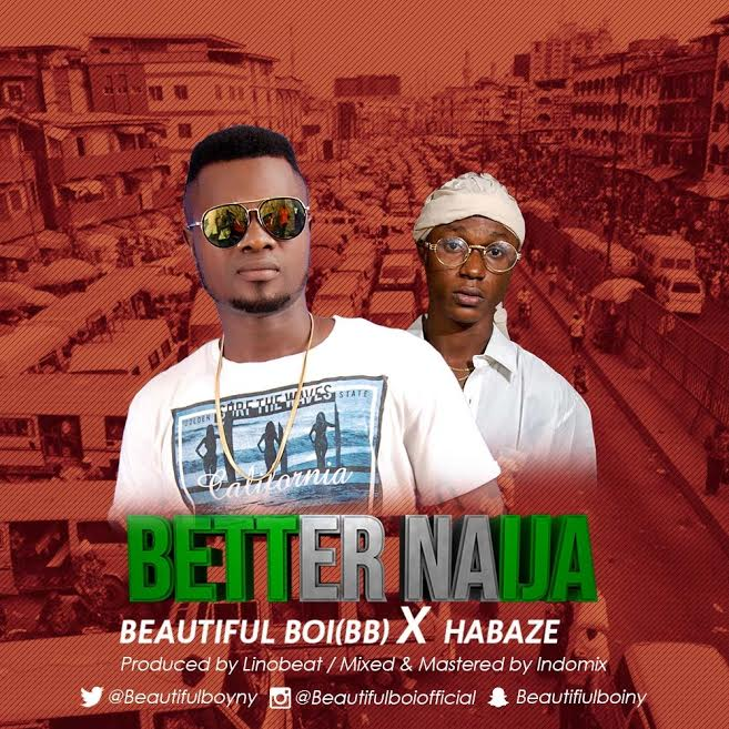 [Download Music] Beautiful Boi X Habaze – Better Naija Beauti10