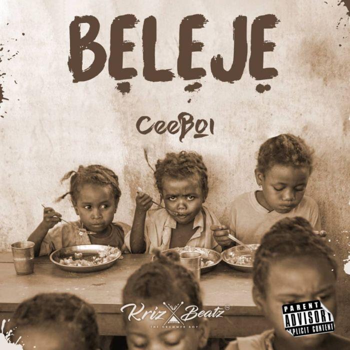 [Music] Ceeboi – Beleje | Mp3 Beleje10