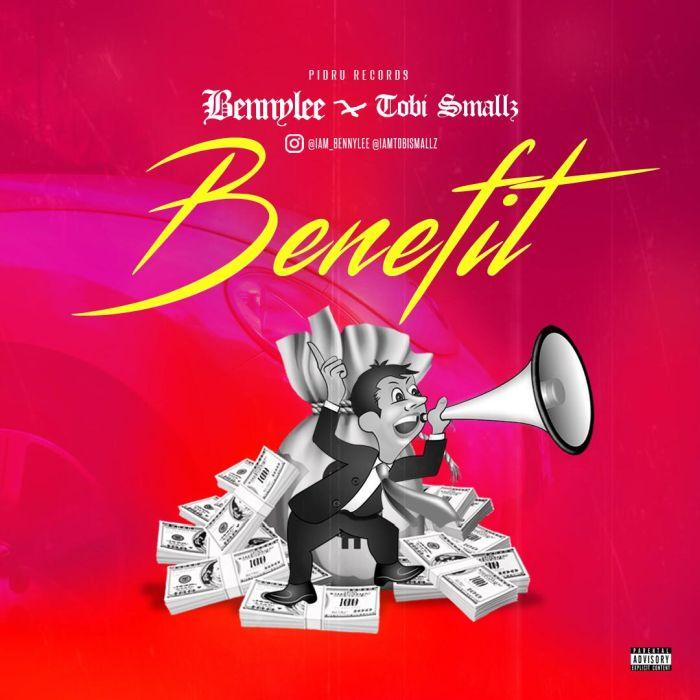 [Music] BennyLee x Tobi Smallz – Benefit   Mp3 Benefi10