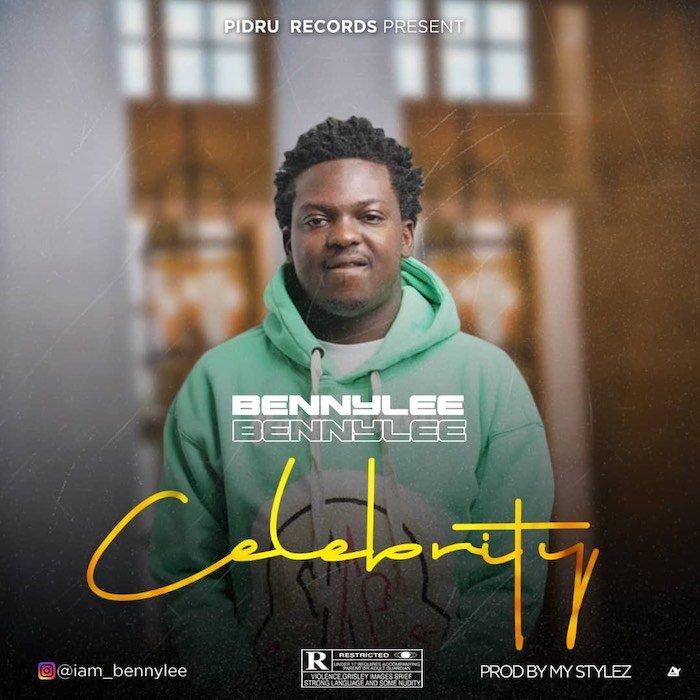 [Music] Bennylee – Celebrity | Mp3 Bennyl10