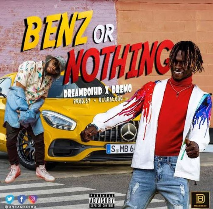 [Download Music] Dreamboihd Ft. Dremo – Benz Or Nothing Benz-o10