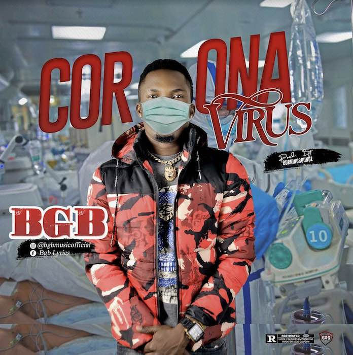 [Music] BGB – Coronavirus | Mp3 Bgb10