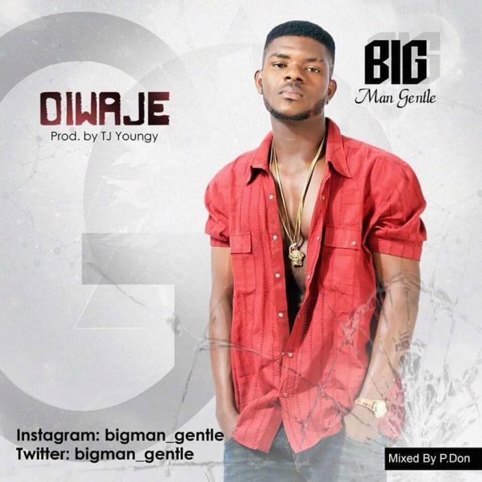 [Download Music] Bigman Gentle – Owaje + Confirm Bigman10