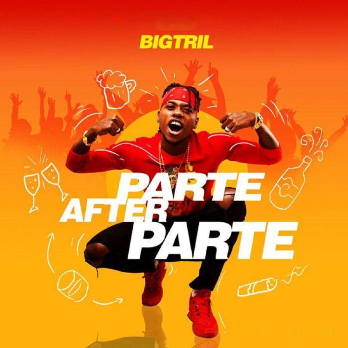 [Music] BigTril – Parte After Parte | Mp3 Bigtri10
