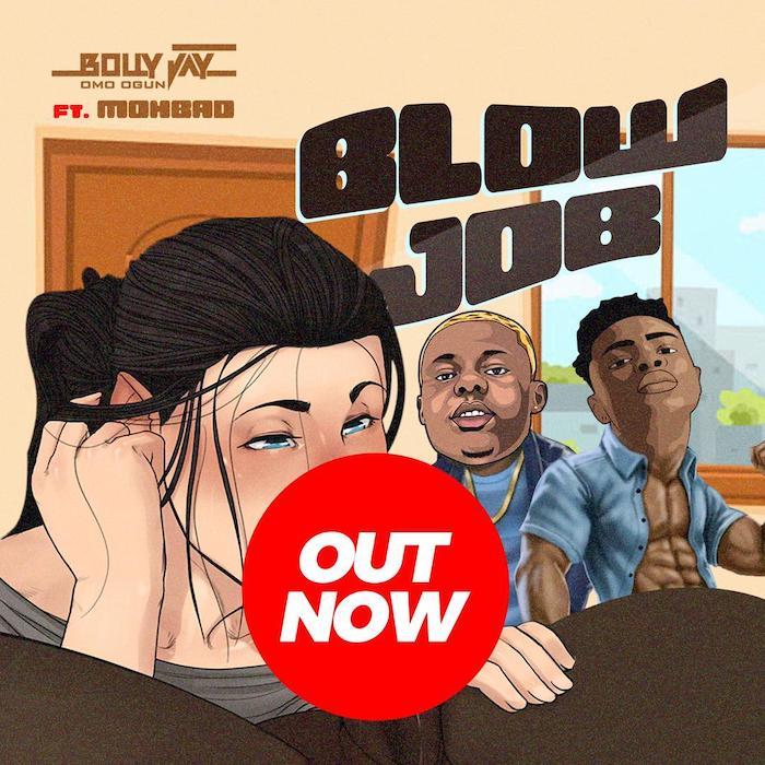 "[Music] Bolly Jay – ""Blow Job"" Ft. Mohbad | Mp3 Billy-11"