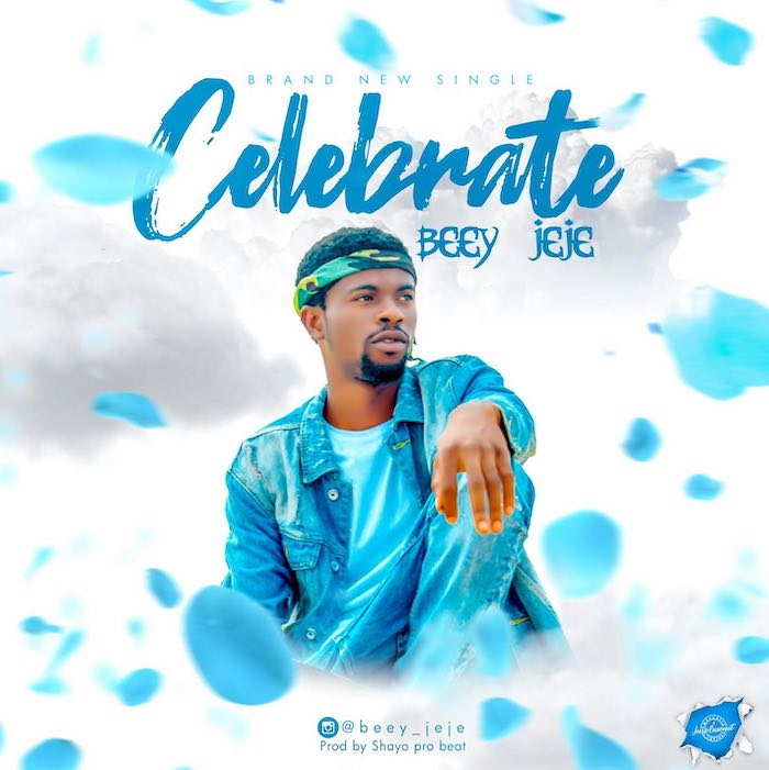 [Music] BeeY Jeje – Celebrate | Mp3 Bj10