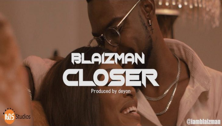 [Music] Blaizman – Closer | Mp3 + Mp34 Blaiz-10