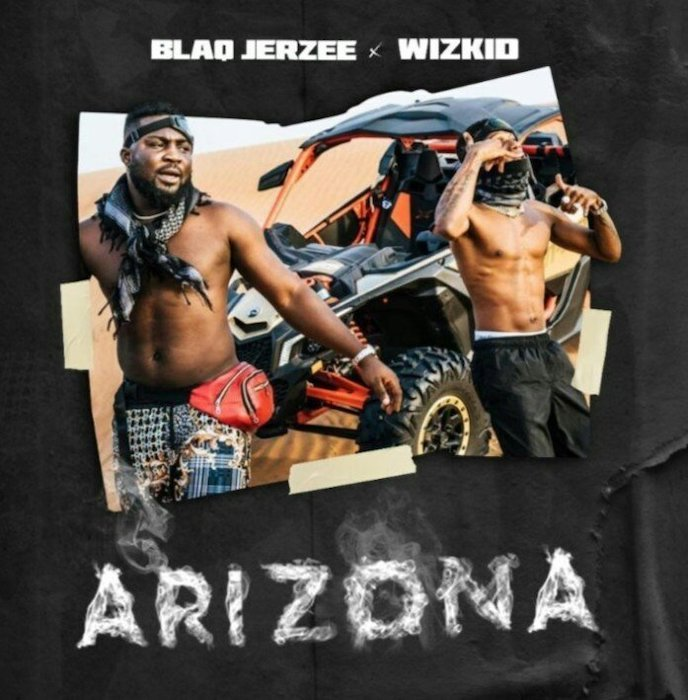 [Music] Wizkid x Blaq Jerzee – Arizona | Mp3 Blaq-111