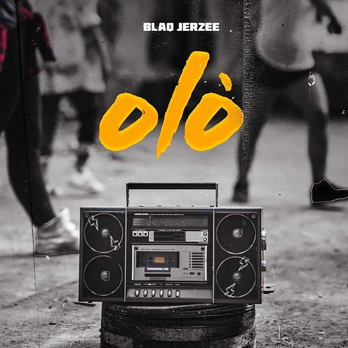 [Music] Blaq Jerzee – Olo | Mp3 Blaq-j13