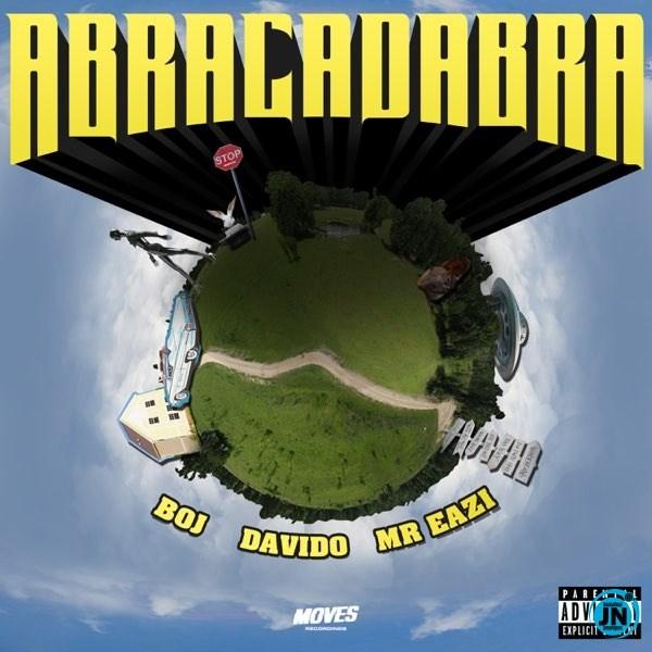 [Music] BOJ – Abracadabra ft. Davido & Mr Eazi | Mp3 Boj-ab10