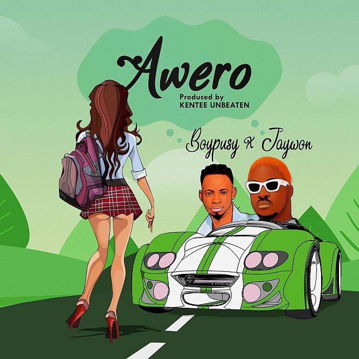 [Music] Boypusy – Awero Ft. Jaywon | Download Mp3 Boypus10