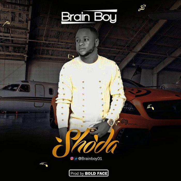 [Download Music] Brain Boy – Shoda Brain-10