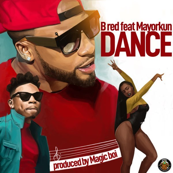 [Music] B-Red – 'Dance' Ft. Mayorkun | Mp3 Bred-110