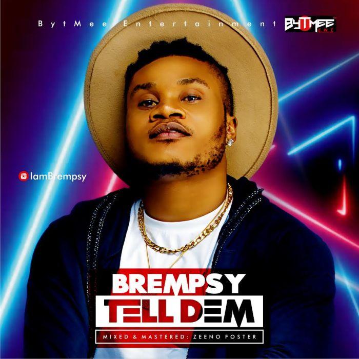 [Music] Brempsy – Tell Dem Bremps10