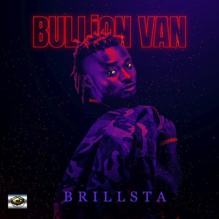 [Music & Video] Brillsta – Bullion Van | Mp3 Brills10