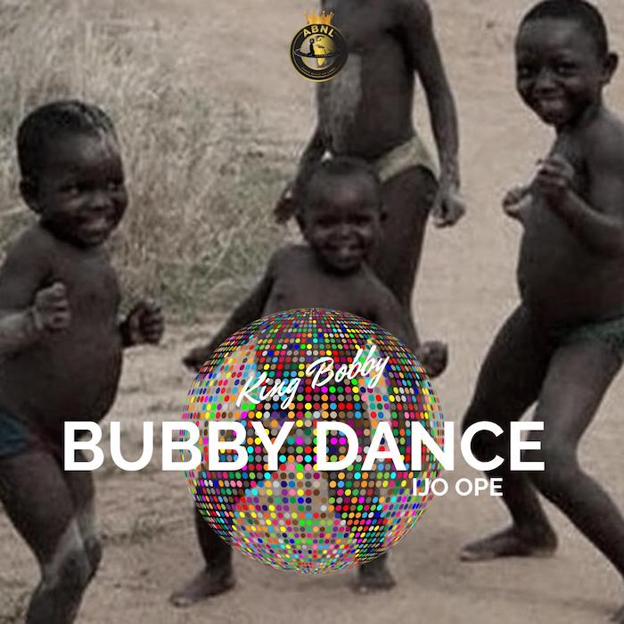 [Music] King Bobby – Bubby Dance | Mp3 Bubby10
