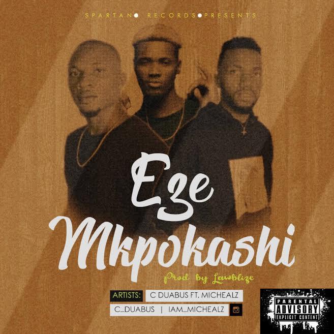 [Download Music] Eze Mkpokashi by ] C Duabus Ft. Michealz  C-duab10