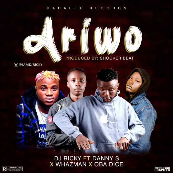 "DJ Ricky – ""Ariwo"" Ft. Danny S, Whazman & Obadice   9Jatechs Music Mp3  C0d3c010"
